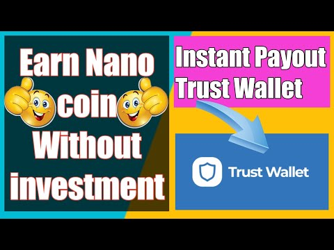 Earn Nano coin without investment/Instant payout trust wallet