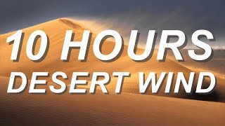 Desert Wind - Relaxing Nature Sounds 10 Hours