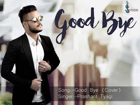 Good Bye (Punjabi) Song | Preet Harpal | Cover By Prashant Tyagi