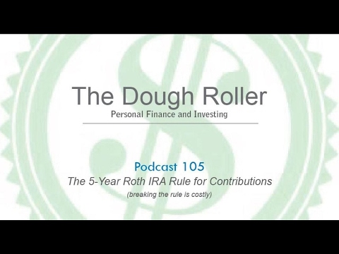 DR 105: The 5-Year Roth IRA Rule for Contributions (breaking the rule is costly)