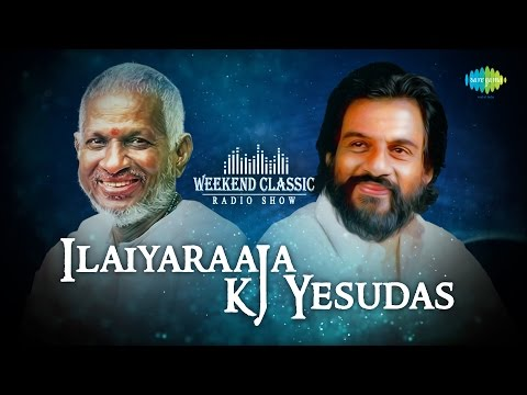 Ilayaraaja & KJ Yesudas Special Weekend Classic Radio Show - Tamil  | HD Songs | RJ Mana