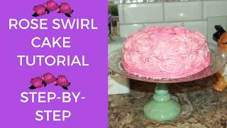 Rose Swirl Cake Tutorial
