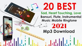 Top 20 Best Sad, Heart Touching, Bansuri, Flute, Music Ringtone for Mobile 2021 Mp3 Download