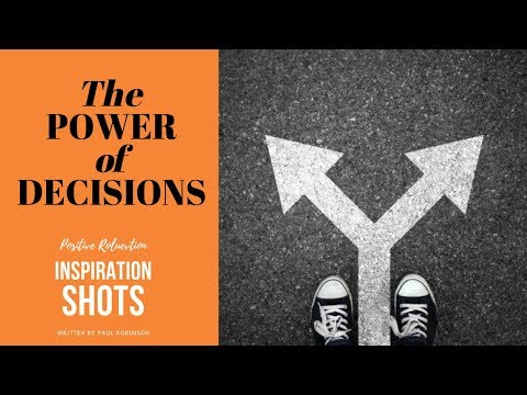 THE POWER OF DECISIONS