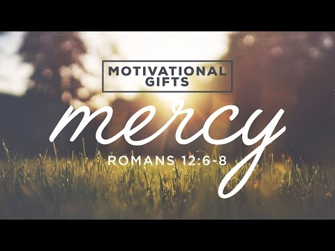 Motivational Gifts –  Mercy