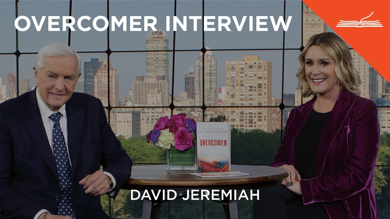 Overcomer Interview with Dr. David Jeremiah & Sheila Walsh ...