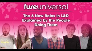 The 6 New Roles in L&D Explained by the People doing them