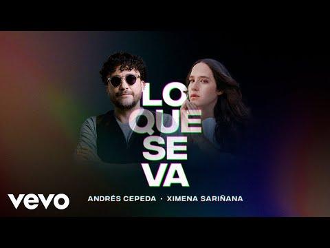 Andrés Cepeda, Ximena Sariñana - Lo Que Se Va (Video Oficial)