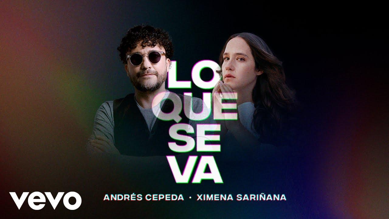 Download Andrés Cepeda, Ximena Sariñana - Lo Que Se Va (Video Oficial)