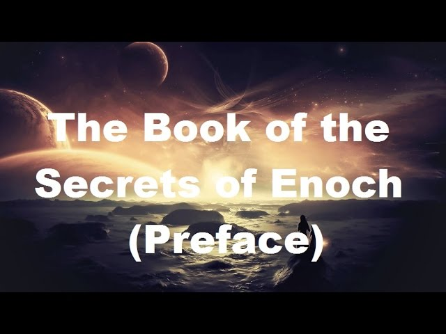 The Book of the Secrets of Enoch (Preface): Enoch Reaches 10th Heaven!