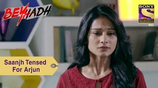 Your Favorite Character | Saanjh Is Tensed About Arjun's Future | Beyhadh