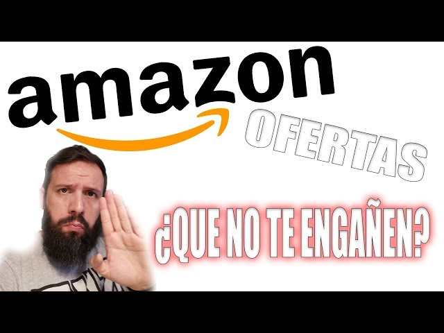 ¿ES OFERTA O NO? AMAZON, QUE NO TE ENGAÑEN