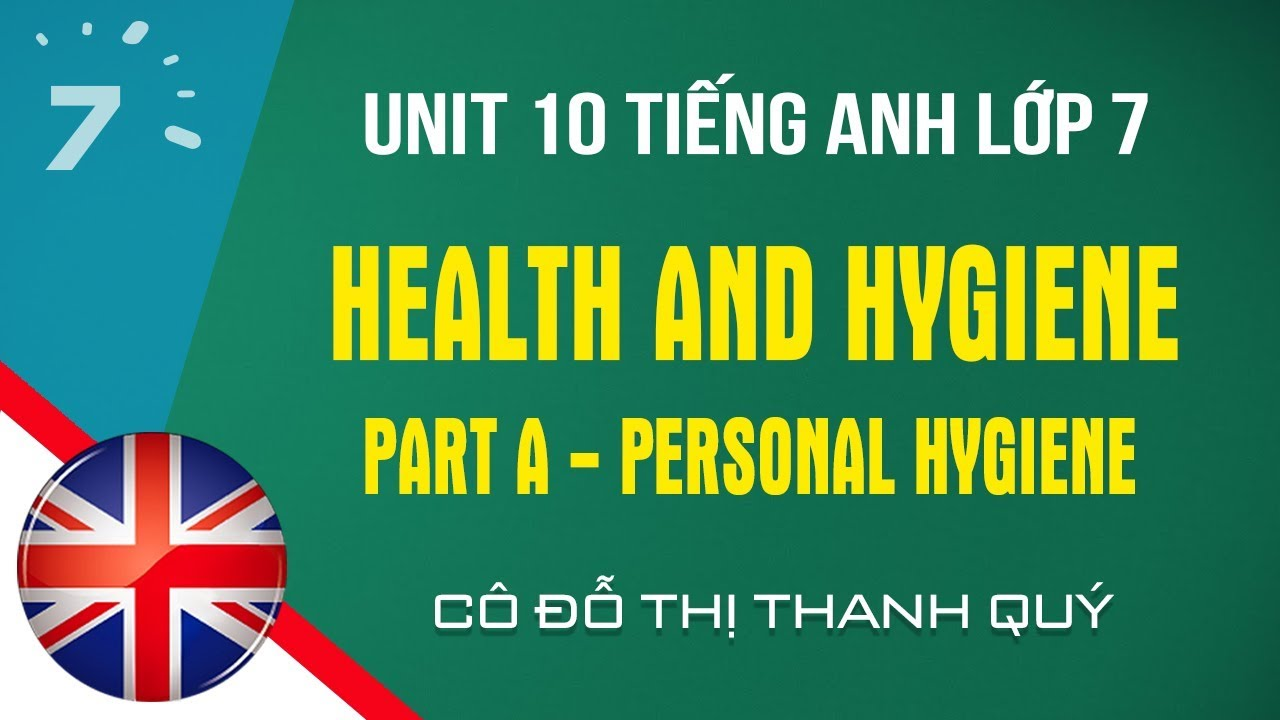 Unit 10: Part A – Personal Hygiene trang 99 SGK Tiếng Anh lớp 7|HỌC247