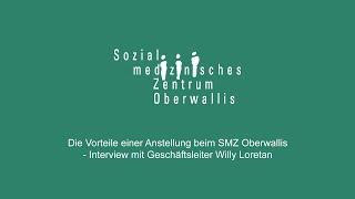 Die Vorteile einer Anstellung beim SMZ Oberwallis - Geschäftsleiter Willy Loretan im Interview