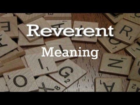 Reverent Meaning | Pronunciation | Origin