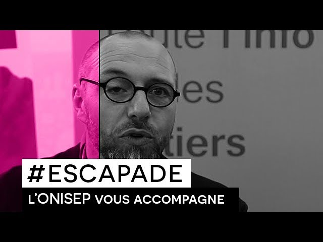 # ESCAPADE : Interview : ONISEP