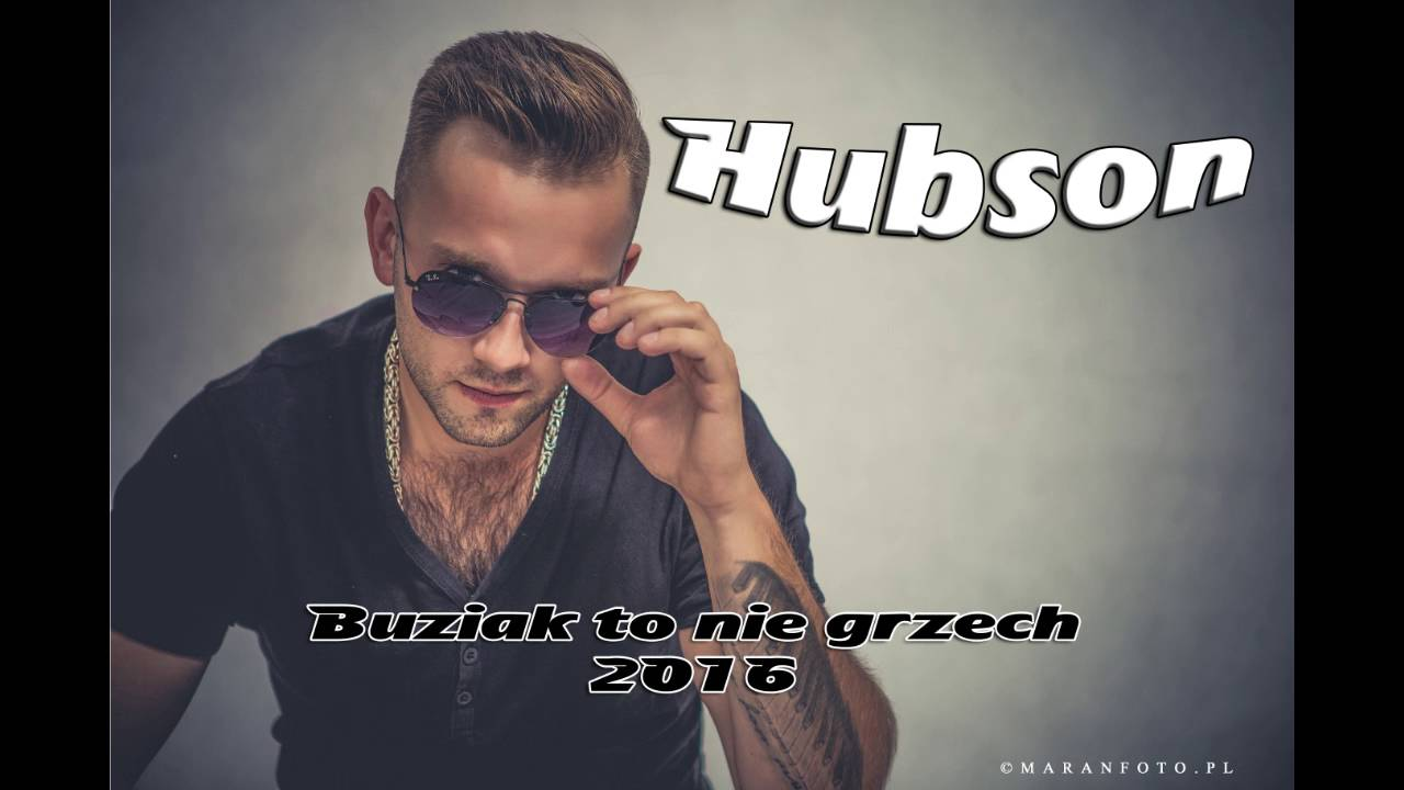 Hubson - Buziak to nie grzech 2016