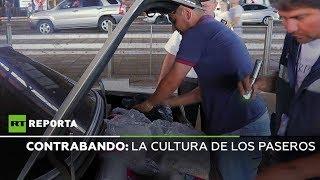 Contrabando: La cultura de los paseros - RT reporta