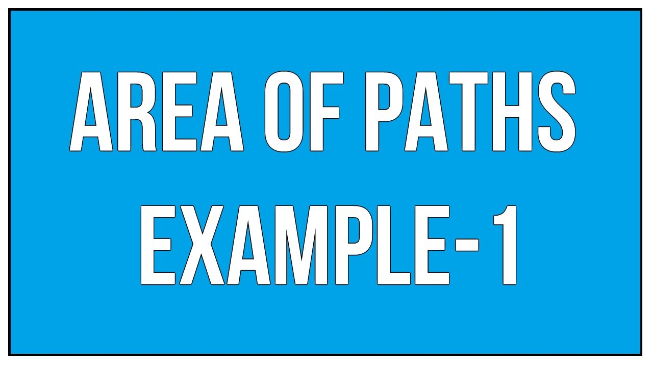 How To Find The Area Of Paths Example-1 / Maths Mensuration - YouTube