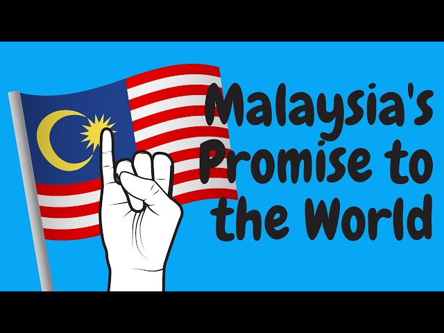 Malaysia's Promise to the World