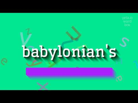 """How to say """"babylonian's""""! (High Quality Voices)"""