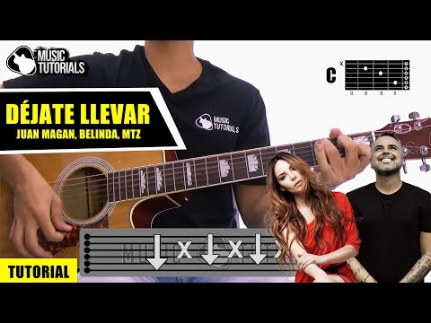 Cómo tocar Déjate Llevar de Juan Magan, Belinda, MTZ en Guitarra | Tutorial + PDF GRATIS