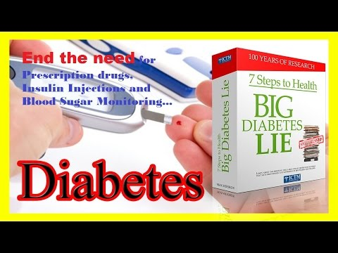 7 Steps To Health And The Big Diabetes Lie - Reverse Type 2 Diabetes Naturally