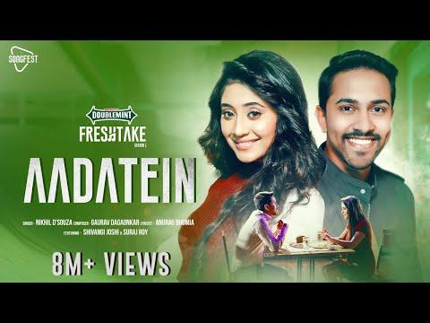 Aadatein - Doublemint Freshtake Season 1 | Shivangi Joshi | Nikhil D'Souza | Suraj Roy | Gaurav D