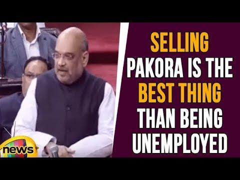 Selling Pakora Is the Best thing Than Being Unemployed, Says Amit Shah   Lok Sabha   Mango News
