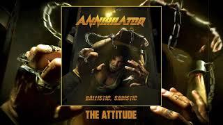 ANNIHILATOR -  The Attitude (Official Audio)