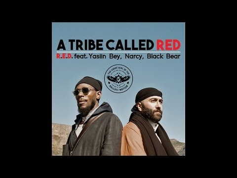 A Tribe Called Red. - R.E.D Ft. Yasiin Bey, Narcy, Black Bear (Official Audio)