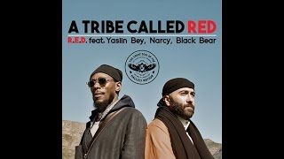 Скачать A Tribe Called Red R E D Ft Yasiin Bey Narcy Black Bear Official Audio