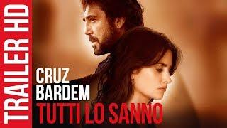 TUTTI LO SANNO | Trailer Ufficiale Italiano