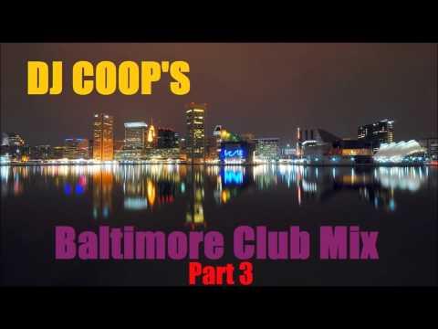 [NEW] DJ COOP'S Baltimore Club Mix 3