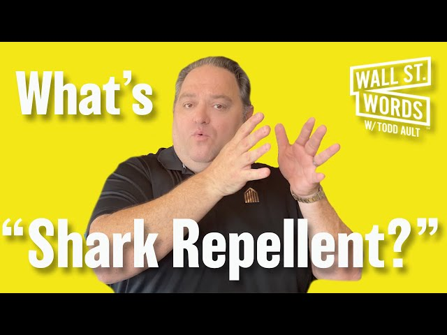Wall Street Words word of the day = Shark Repellent