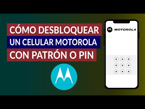 ¿Cómo Desbloquear un Celular Motorola con Patrón, Pin o Contraseña?
