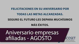 Felicitaciones por su aniversario a nuestras empresas afiliadas - AGOSTO