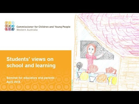 Students' views on school & learning seminar - for Western Australian educators & parents