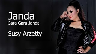 Gambar cover Janda Gara Gara Janda - Susy Arzetty 2019 (Video Lirik)