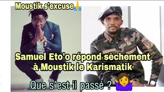 Samuel Eto'o répond sèchement à Moustik le Karismatik, Moustik s'excuse ?