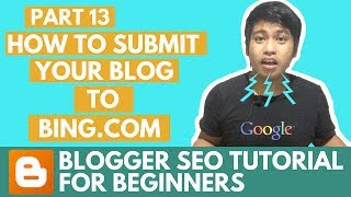 Blogger SEO Tutorial - How to Submit your Blog XML Sitemap to Bing Webmaster Tools - Part 13