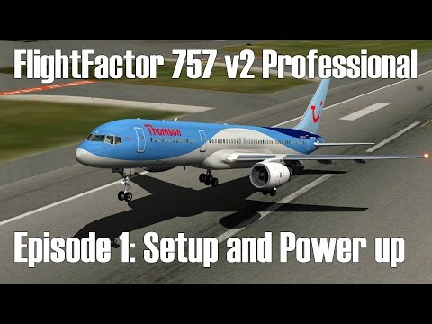 XPlane 10/11 - FlightFactor 757 - Episode 1: Setup & Powerup - YouTube