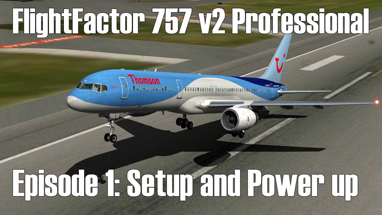 XPlane 10/11 - FlightFactor 757 - Episode 1: Setup & Powerup
