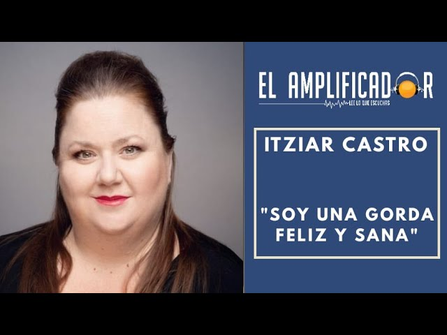 LA ACTRIZ ESPAÑOLA ITZIAR CASTRO HABLA DE SU PESO