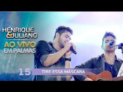 Tire essa máscara - Henrique e Juliano - DVD Ao vivo em Palmas