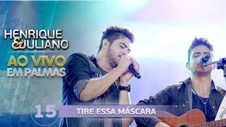 Baixar Tire essa máscara - Henrique e Juliano - DVD Ao vivo em Palmas
