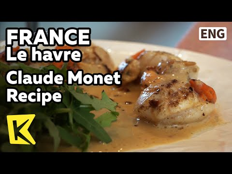 【K】France Travel-Le havre[프랑스 여행-르아브르]클로드 모네 레시피 요리/Claude Monet Recipe/Calvados/UNESCO