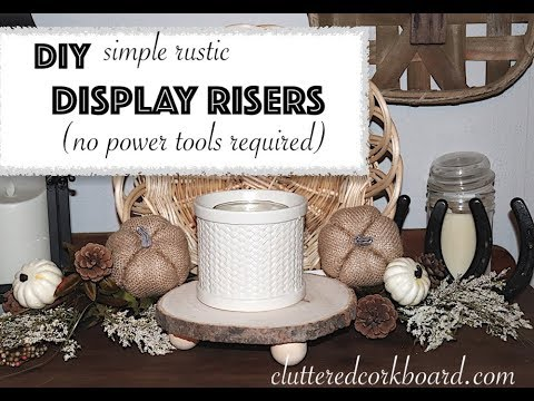 DIY Rustic Farmhouse Style Display Risers #2 | No power tools required // Cluttered CorkBoard