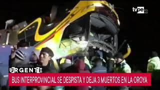 La Oroya: Bus Interprovincial Se Despista Y Deja Al Menos Tres Muertos