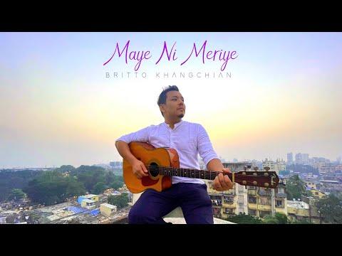 Maye Ni Meriye - Britto Khangchian feat. Mukund Ramaswamy | Raman Iyer (Official Video)